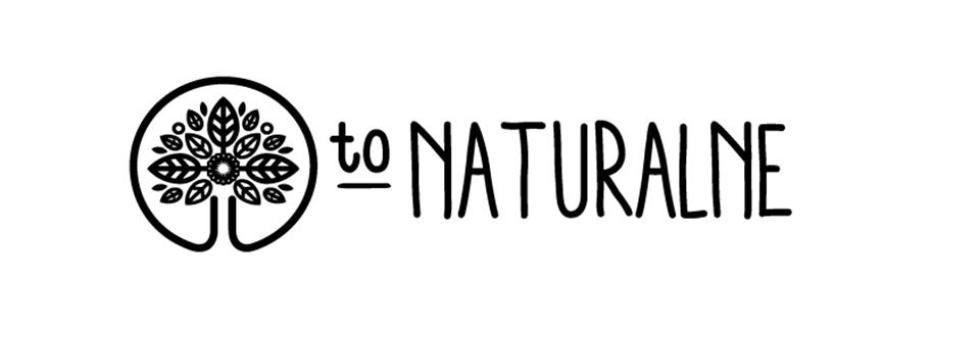 To Naturalne